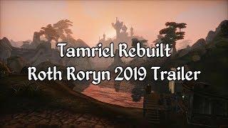Tamriel Rebuilt - Roth Roryn 2019 Trailer