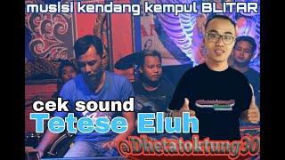 Cek sound TETESE ELUH Cursari Guyon Maton...