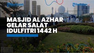 Masjid Al Azhar Gelar Salat Idul Fitri 1442 H, Protokol Kesehatan Ketat Diterapkan
