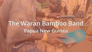 Waran Stories The Waran Bamboo Band