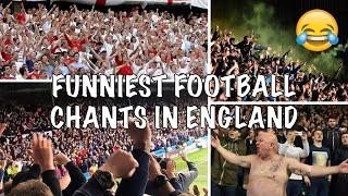 FUNNIEST FOOTBALL CHANTS IN ENGLAND (+Lyrics)