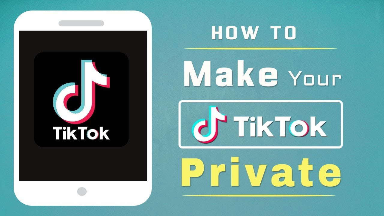 How To Make Your TikTok Account Private