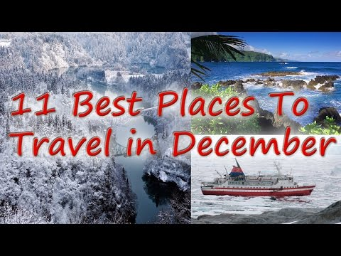 Video Where to Travel in December | 11 Best Places to Travel in December 2016