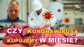 Czy Koronawirus przenosi się na mięsie? Skoro na ludziach to czemu nie na mięsie!