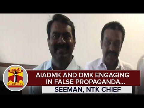 AIADMK-and-DMK-engaging-in-False-Propaganda--Seeman-NTK-Chief--Thanthi-TV