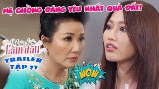 Muôn Kiểu Làm Dâu -Trailer Tập 77 | Phim Mẹ chồng nàng dâu -  Phim Việt Nam Mới Nhất 2019 - Phim HTV