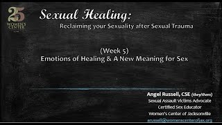 Sexual Healing Week 5: Emotions of Healing & a New Meaning for Sex