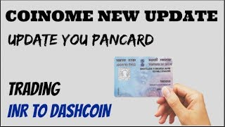 New Update From Coinome | Upload Pancard | Trading INR To DashCoin | With Rakibul Mallick