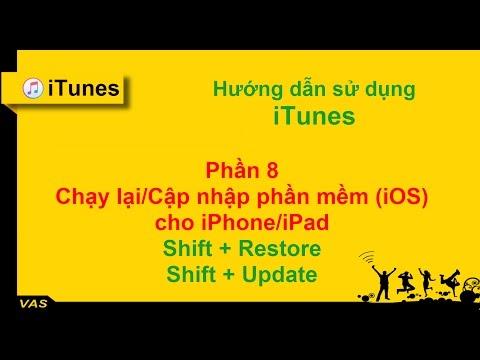 [iTunes] HDSD - PHẦN 8: Tải Firmware - Chạy lại iOS, xử lý