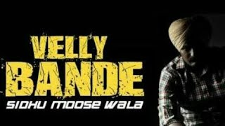 Velly Banda || Sidhu Moose Wala || Desi Records || Latest Punjabi Song 2017