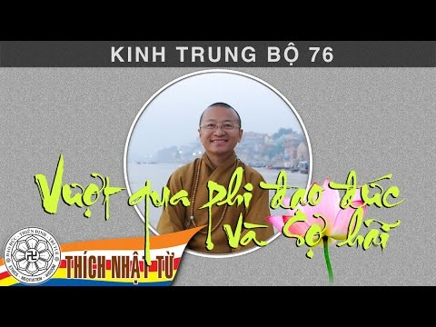 Kinh Trung Bộ 76 (Kinh Sandaka) - Vượt qua phi đạo đức và sợ hãi (16/09/2007)
