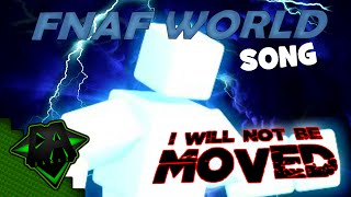 FNAF WORLD SONG (I WILL NOT BE MOVED) - DAGames