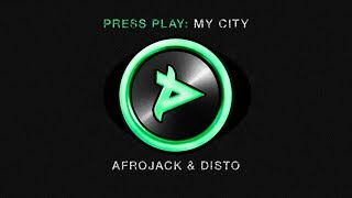 Afrojack & Disto - My City