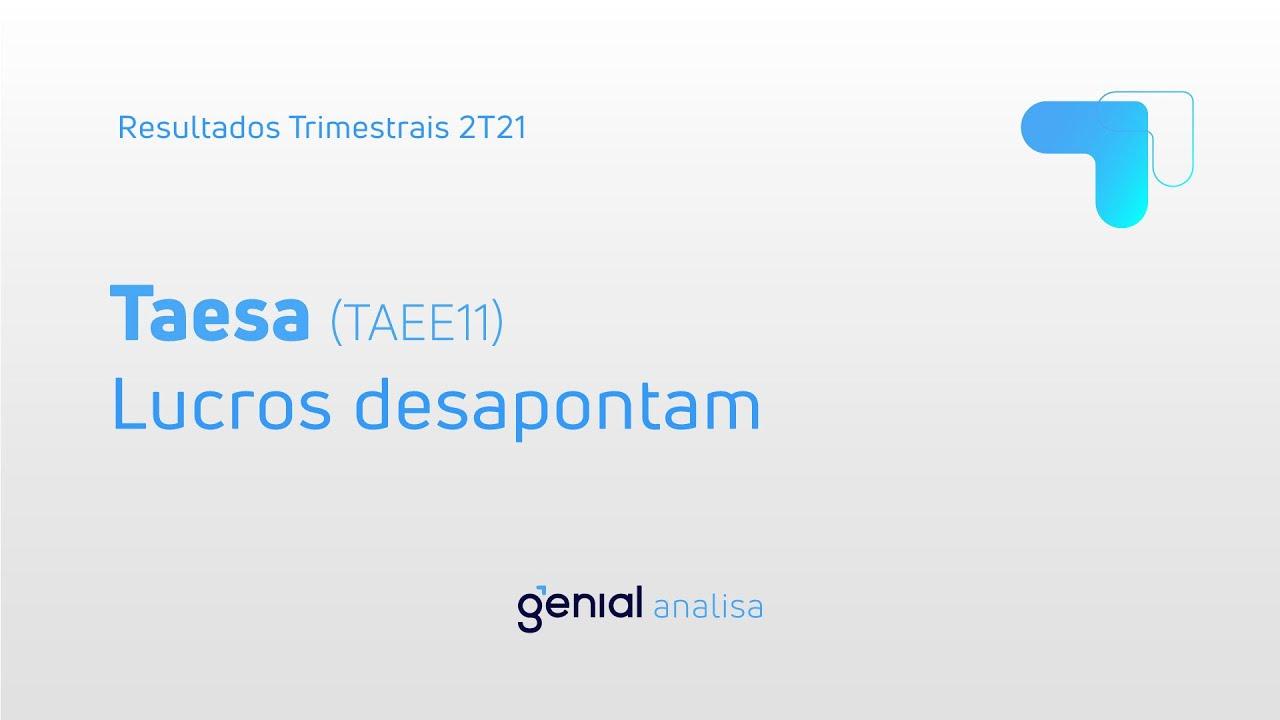 Thumbnail do vídeo: Resultado Trimestral 2T21 – Taesa (TAEE11)