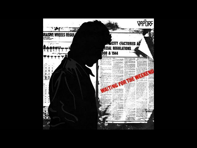 Waiting for the Weekend - The Vapors