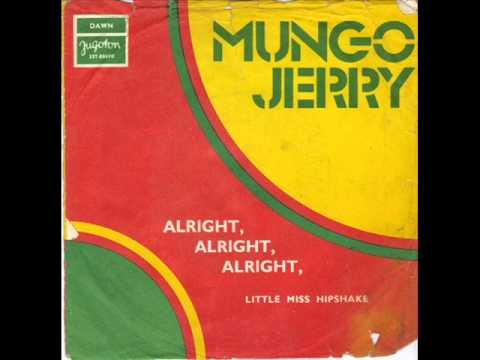 Alright, Alright, Alright (1973) (Song) by Mungo Jerry