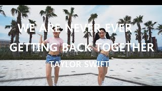 We Are Never Ever Getting Back Together - Taylor Swift  | Soi Jang Choreography
