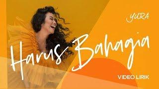 YURA YUNITA - Harus Bahagia (Official Lyric Video)