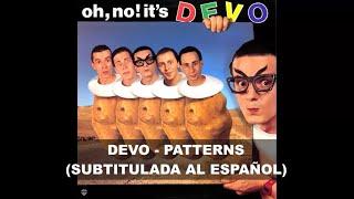 Devo - Patterns (Subtitulos en Español)