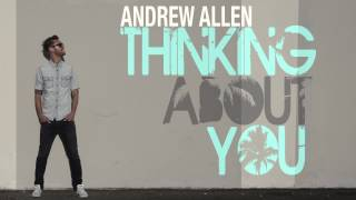 Andrew Allen - Thinking About You - (Official Audio)
