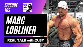 Fitness, Family & Free Thinking - Marc Lobliner | Real Talk with Zuby #109