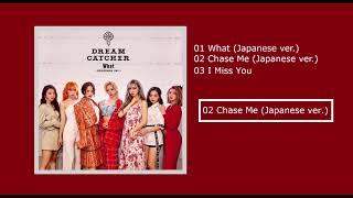 [Full Album] Dreamcatcher 드림캐쳐 - What (Japanese ver.)