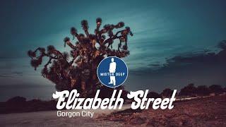 Gorgon City   Elizabeth Street [Deep House Music]