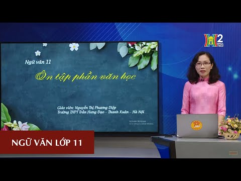 MÔN NGỮ VĂN - LỚP 11 | ÔN TẬP VĂN HỌC 11 | 17H10 NGÀY 22.04.2020 | HANOITV