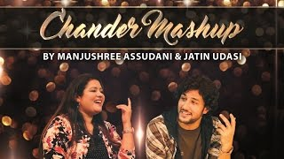 Chander Mashup - Jatin Udasi & Manjushree Assudani | Official Sindhi Video