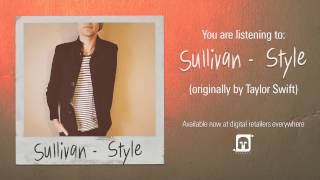 "Sullivan   ""Style"" (Taylor Swift Cover)"