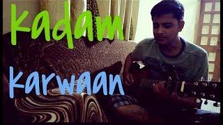 Kadam   Karwaan (guitar Cover)