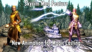 Skyrim Mod Feature: New Animation for Magic Casting by xp32