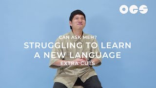 Struggling to Learn A New Language | Can Ask Meh? Extra Cuts
