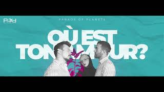 Parade Of Planets - Où Est Ton Amour? (Audio)