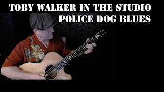 Police Dog Blues - Toby Walker