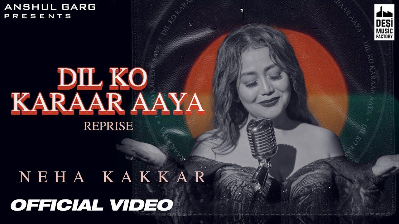 Dil Ko Karrar Aaya Reprise Lyrics by Neha Kakkar
