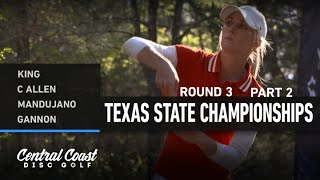 2021 Texas State Championships - Round 3 Part 2 - King, Allen, Mandujano, Gannon