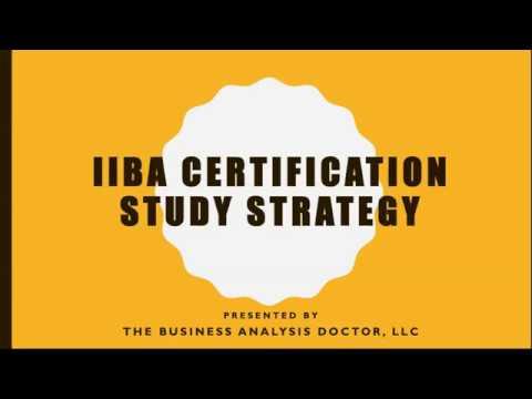 IIBA Certification (CBAP, CCBA, ECBA) Study Strategy - YouTube