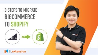 How to migrate from BigCommerce to Shopify with LitExtension