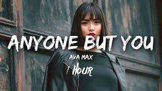 [1 Hour] Anyone But You By Ava Max