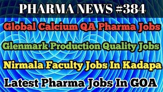 PHARMA NEWS #384 | GLENMARK NIRMALA GLOBAL CALCIUM TEVA Pharma Jobs For Experience Only #PharmaGuide