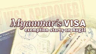 Myanmar's visa exemption starts on Aug11.
