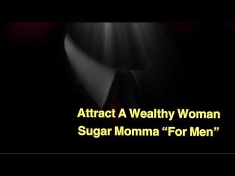 "Attract A Wealthy Woman ""Sugar Momma"""