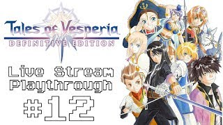 Tales of Vesperia Definitive Edition (Switch) - Live Stream Blind Playthrough #12 (Finale)