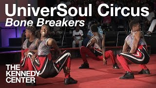 UniverSoul Circus - Bone Breakers | LIVE at The Kennedy Center
