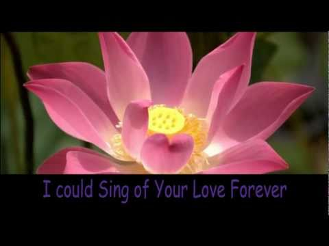 Música I Could Sing Of Your Love Forever