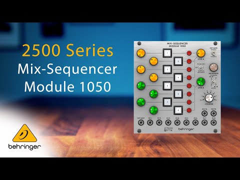 Introducing the Behringer 2500 Series Mix-Sequencer Module 1050