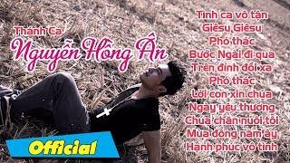 Tình Ca Vô Tận - Nguyễn Hồng Ân   Thánh Ca Việt Nam