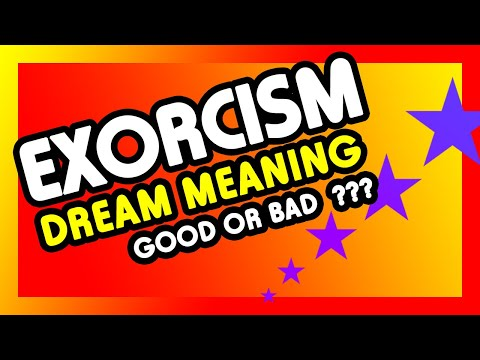 Exorcism Dream Meaning - What does it mean to dream about Exorcism?