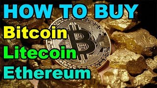 HOW TO BUY: Bitcoin, Litecoin, and Ethereum (Step by Step)